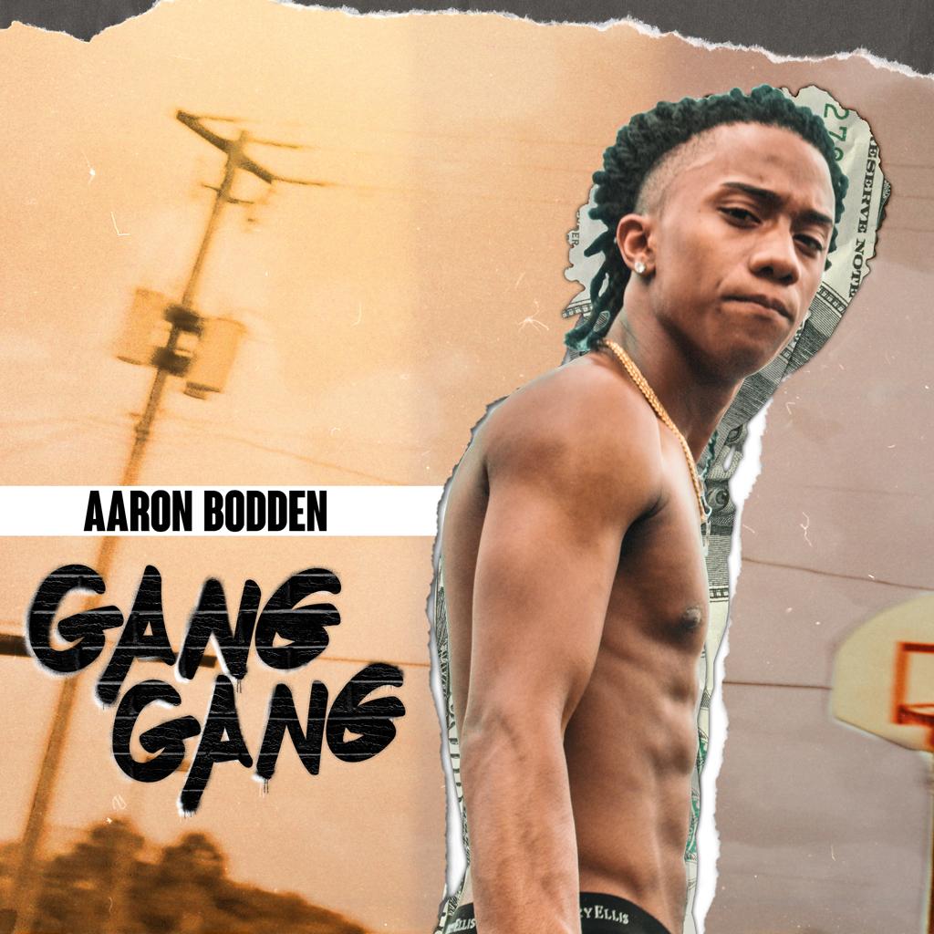 Aaron Bodden – Gang Gang