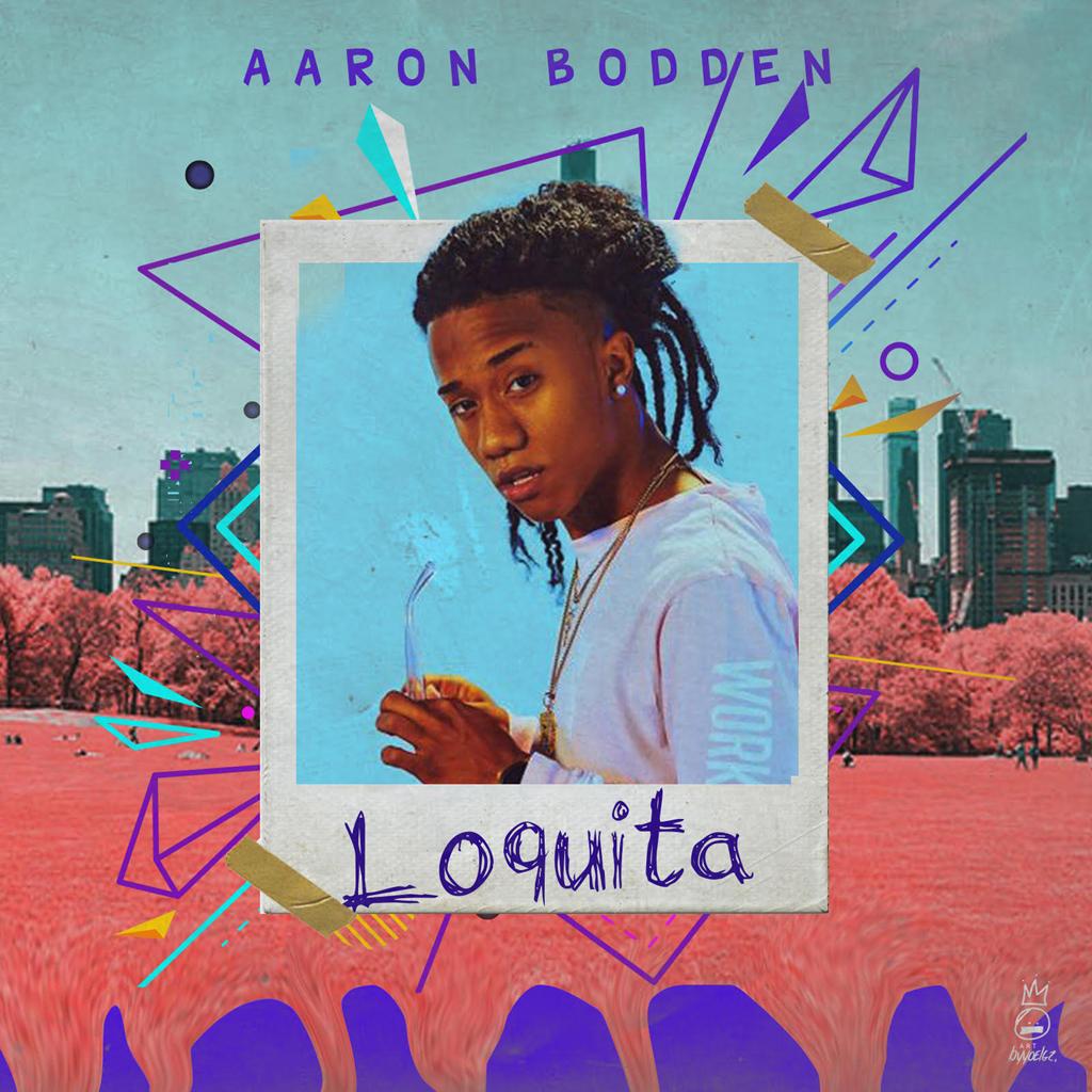 Aaron Bodden – Loquita