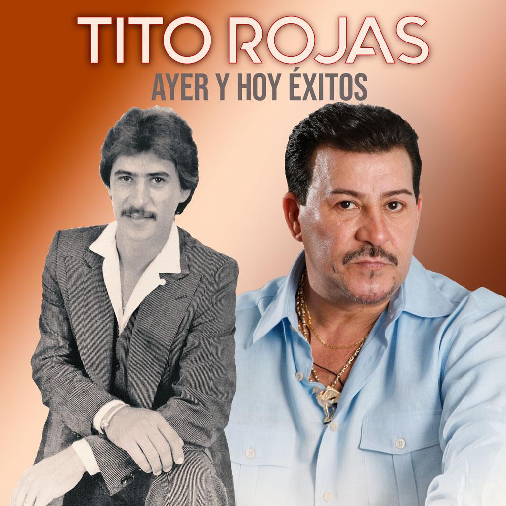 Tito Rojas – Ayer y Hoy